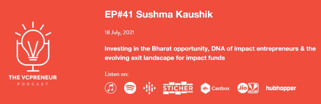 The VCPreneur Podcast with Sushma Kaushik, Partner at Aavishkaar Capital